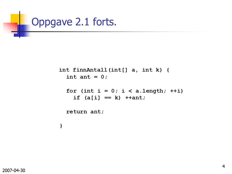 2007-04-30 15 Løsning oppgave 2.4 (A) void leggInnSted () { // Les navn, nettadresse og beskrivelse fra terminal, // opprett nytt Nettsted-objekt og legg det inn I // HashMap-en nettsteder med adressen som nøkkel.