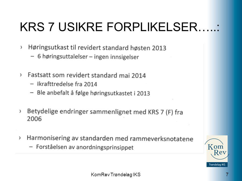 KomRev Trøndelag IKS KRS 7 USIKRE FORPLIKELSER…..: 7