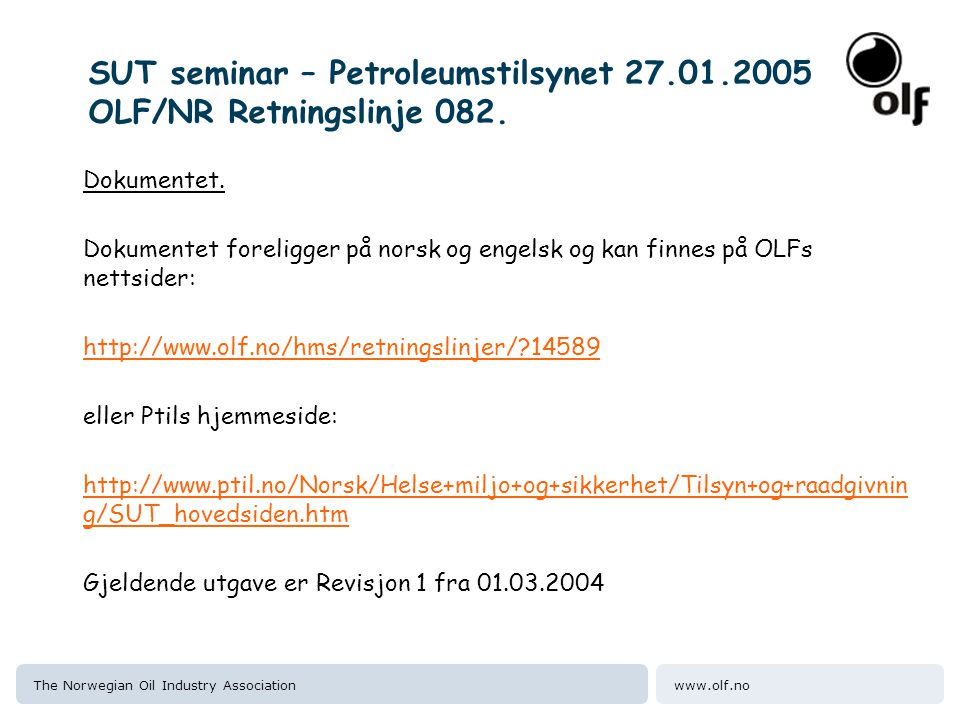 www.olf.noThe Norwegian Oil Industry Association SUT seminar – Petroleumstilsynet 27.01.2005 OLF/NR Retningslinje 082.