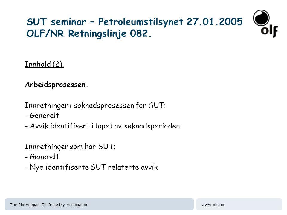 www.olf.noThe Norwegian Oil Industry Association SUT seminar – Petroleumstilsynet 27.01.2005 OLF/NR Retningslinje 082.