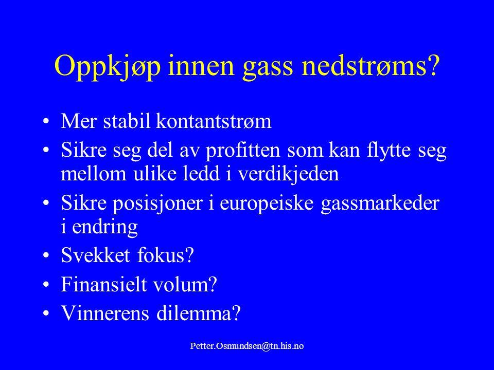 Petter.Osmundsen@tn.his.no Oppkjøp innen gass nedstrøms.