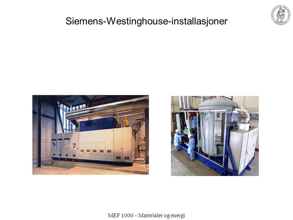 MEF 1000 – Materialer og energi Siemens-Westinghouse-installasjoner