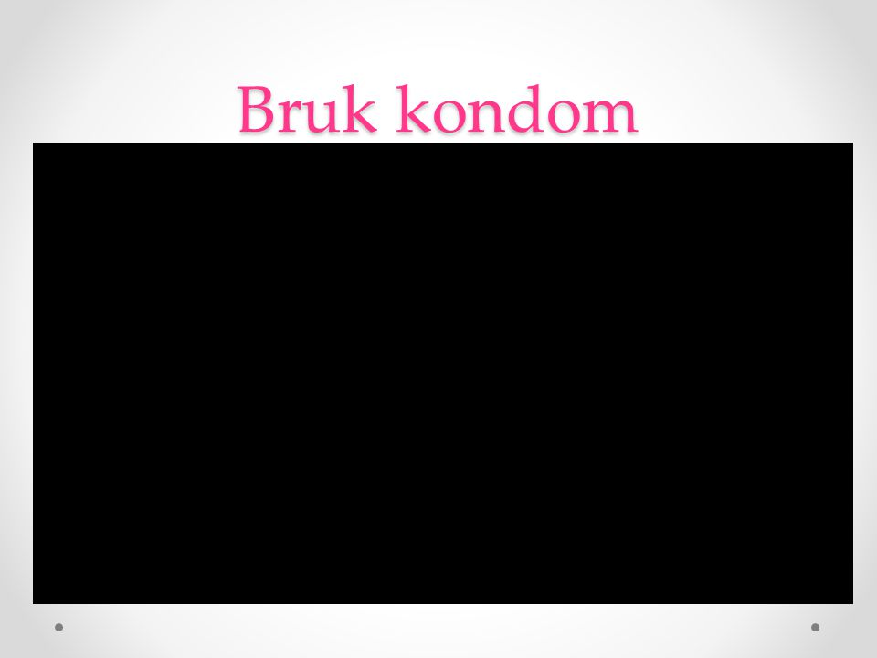 Bruk kondom