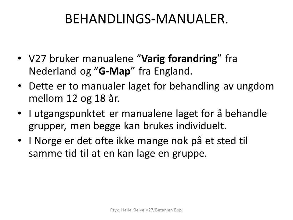 BEHANDLINGS-MANUALER.V27 bruker manualene Varig forandring fra Nederland og G-Map fra England.
