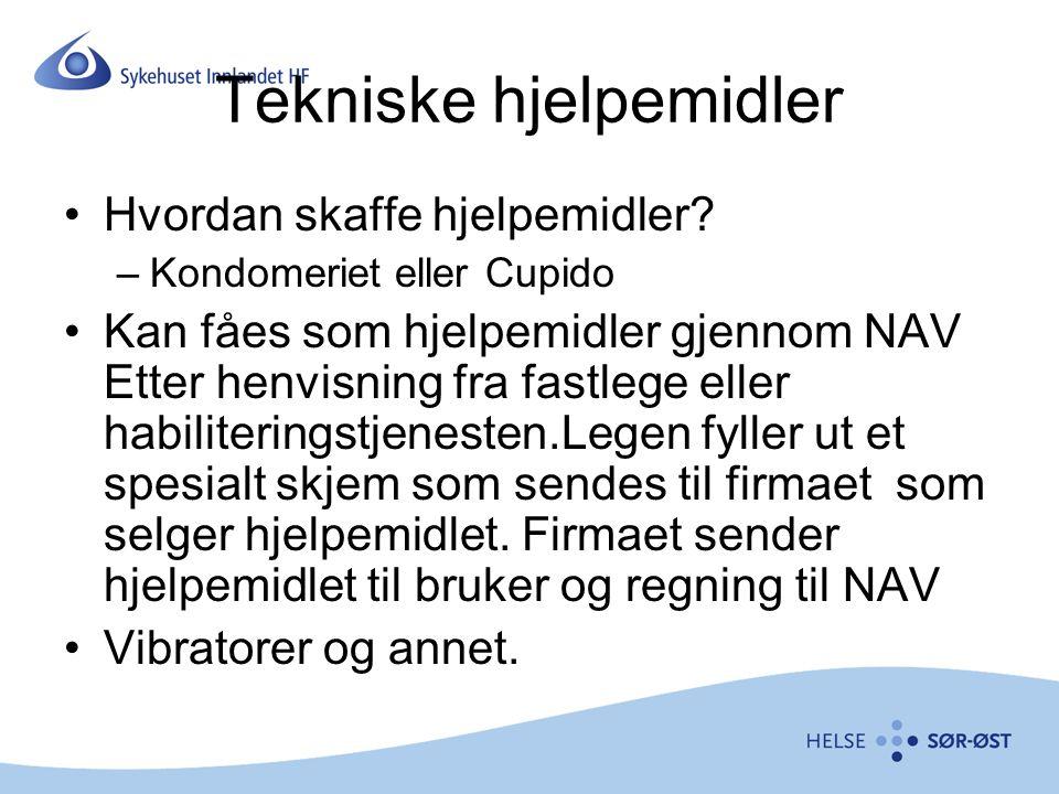 Tekniske hjelpemidler Hvordan skaffe hjelpemidler? –Kondomeriet eller Cupido Kan fåes som hjelpemidler gjennom NAV Etter henvisning fra fastlege eller