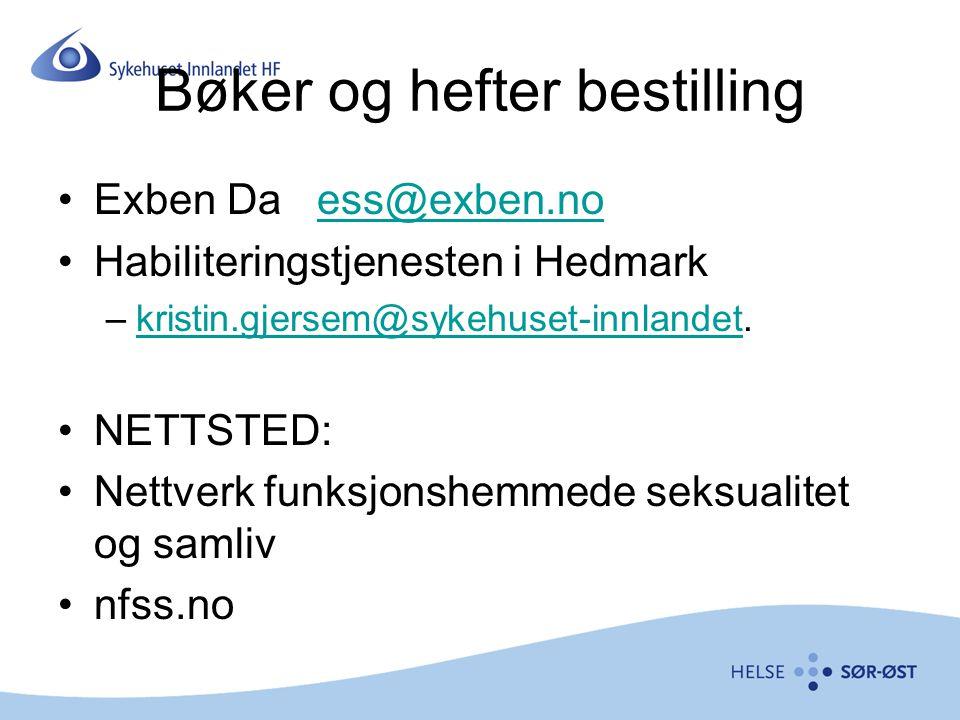 Bøker og hefter bestilling Exben Da ess@exben.noess@exben.no Habiliteringstjenesten i Hedmark –kristin.gjersem@sykehuset-innlandet.kristin.gjersem@syk