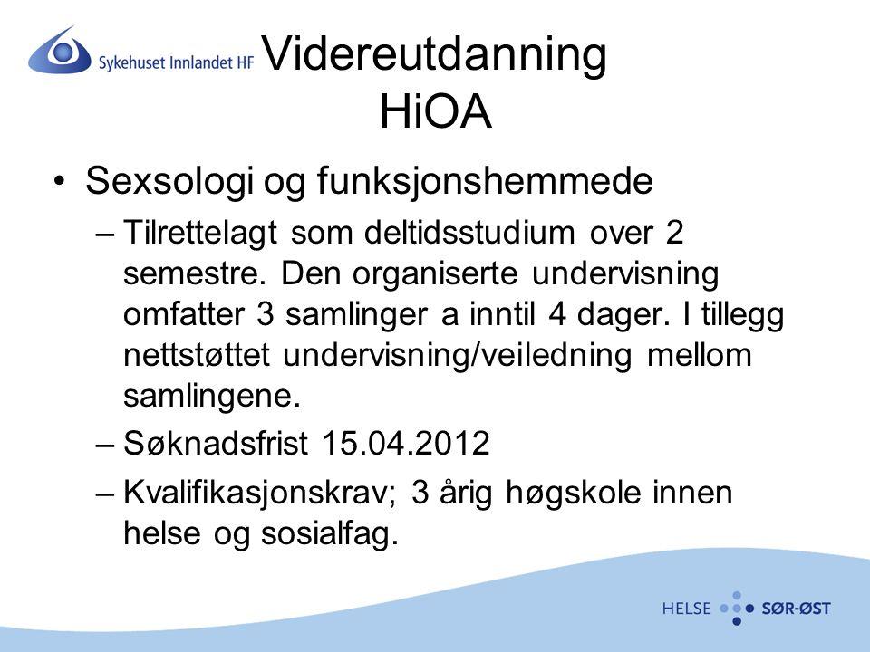 Videreutdanning HiOA Sexsologi og funksjonshemmede –Tilrettelagt som deltidsstudium over 2 semestre. Den organiserte undervisning omfatter 3 samlinger
