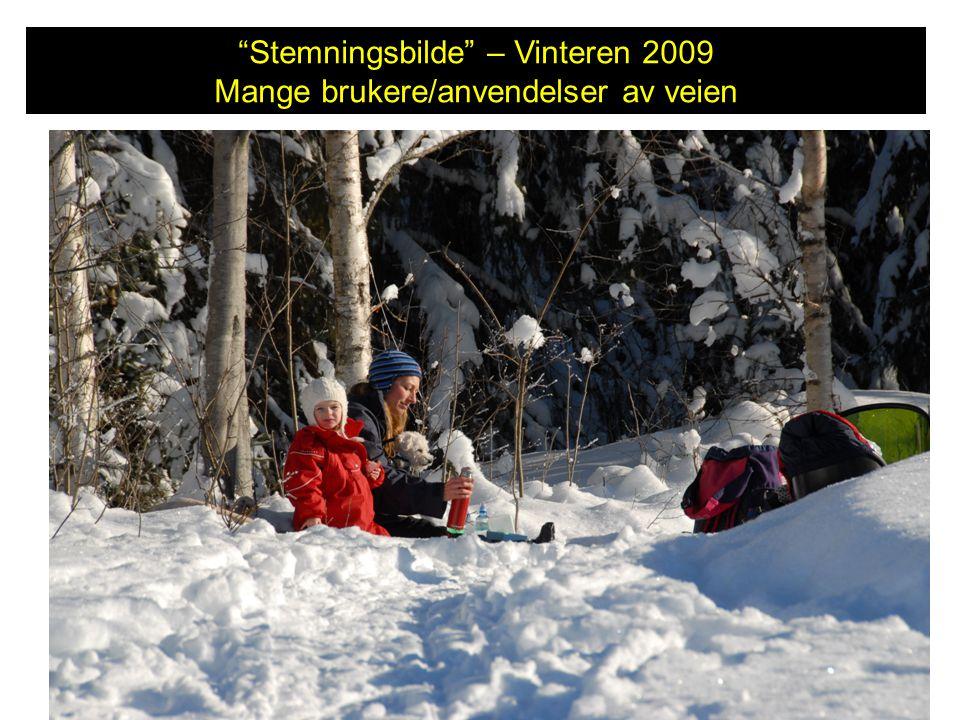 Stemningsbilde – Vinteren 2009 Mange brukere/anvendelser av veien