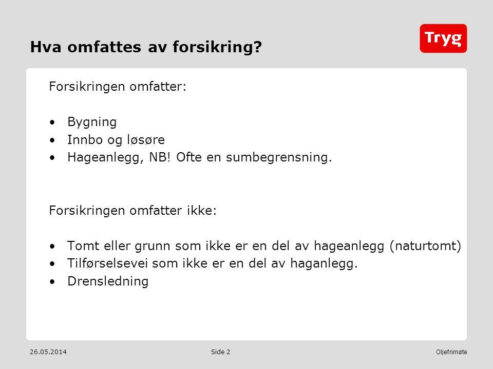 26.05.2014 Oljefrimøte Side 2 Hva omfattes av forsikring.