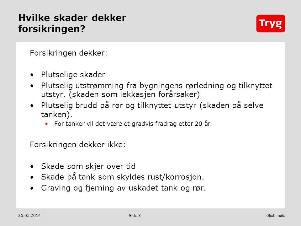 26.05.2014 Oljefrimøte Side 3 Hvilke skader dekker forsikringen.