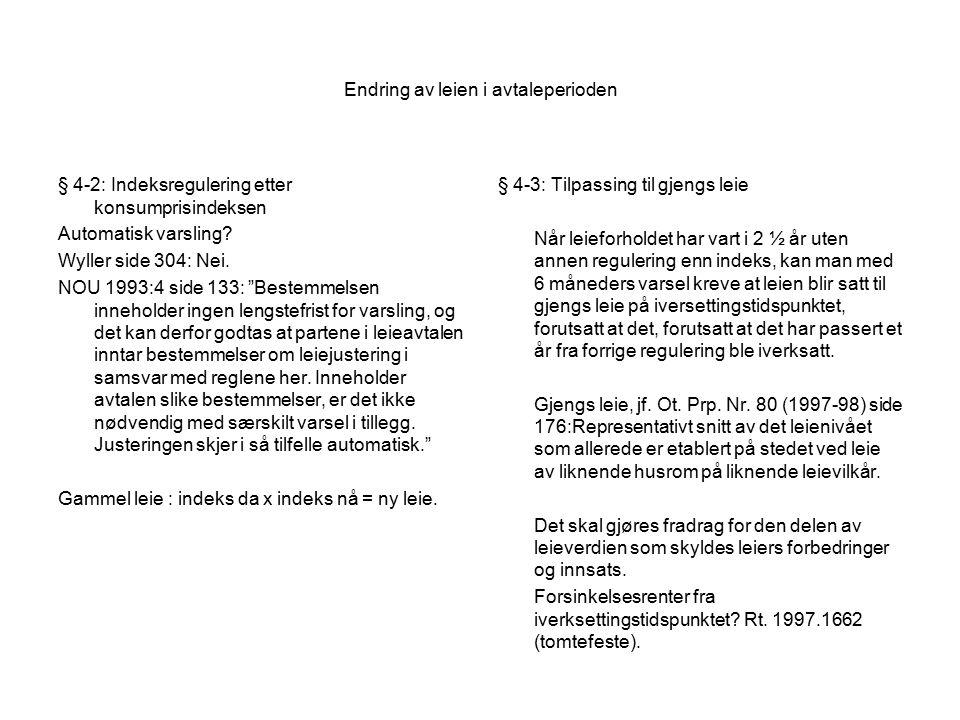 Endring av leien i avtaleperioden § 4-2: Indeksregulering etter konsumprisindeksen Automatisk varsling.
