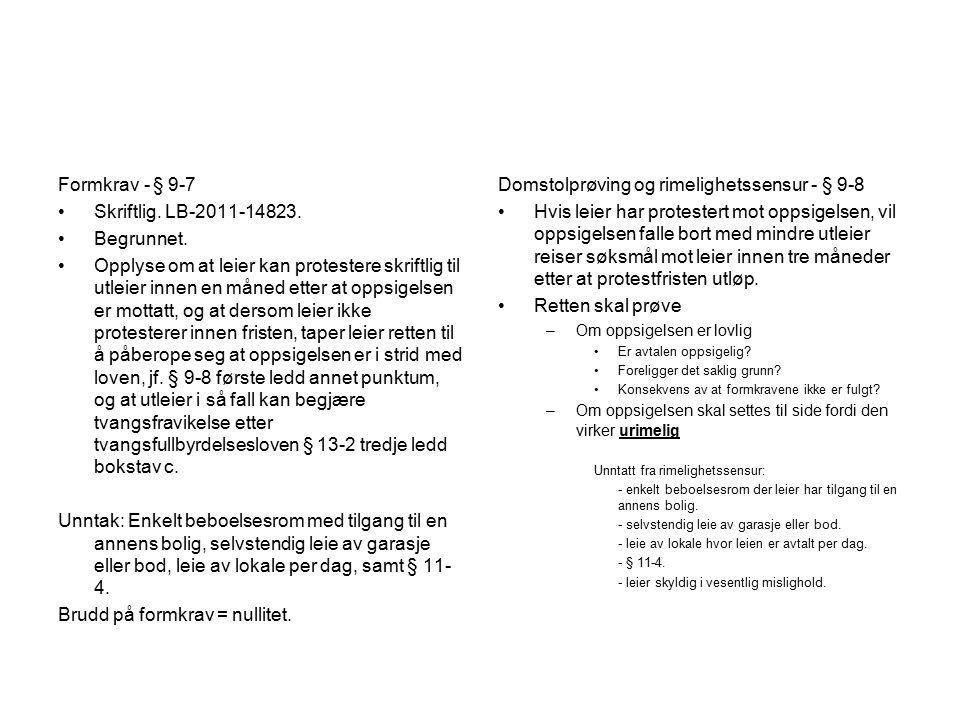 Formkrav - § 9-7 Skriftlig.LB-2011-14823. Begrunnet.