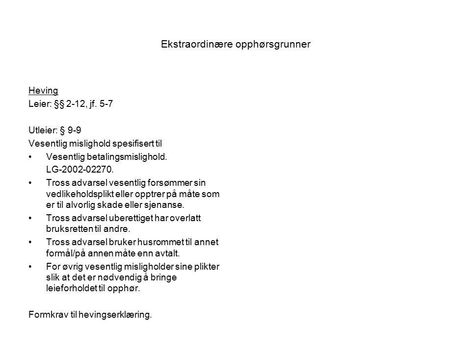 Ekstraordinære opphørsgrunner Heving Leier: §§ 2-12, jf.