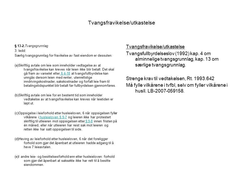 Tvangsfravikelse/utkastelse § 13-2.Tvangsgrunnlag 3.