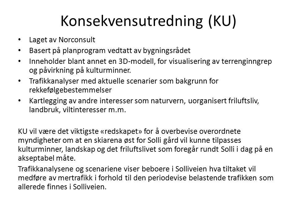 Konsekvensutredning (KU) Laget av Norconsult Basert på planprogram vedtatt av bygningsrådet Inneholder blant annet en 3D-modell, for visualisering av terrenginngrep og påvirkning på kulturminner.
