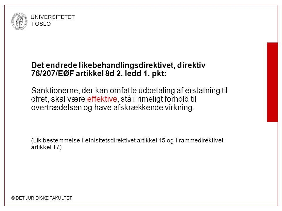 © DET JURIDISKE FAKULTET UNIVERSITETET I OSLO Det endrede likebehandlingsdirektivet, direktiv 76/207/EØF artikkel 8d 2.