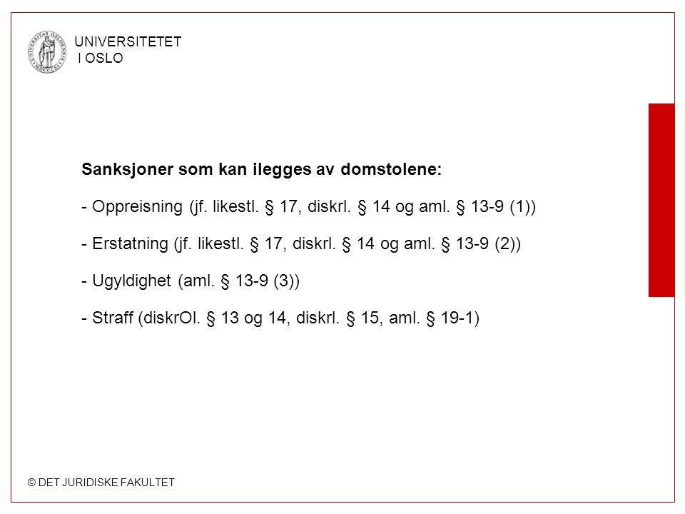 © DET JURIDISKE FAKULTET UNIVERSITETET I OSLO Sanksjoner som kan ilegges av domstolene: - Oppreisning (jf.