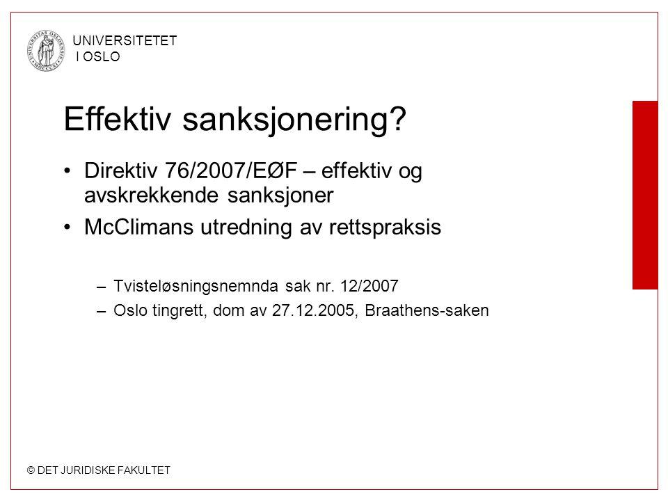 © DET JURIDISKE FAKULTET UNIVERSITETET I OSLO Effektiv sanksjonering.