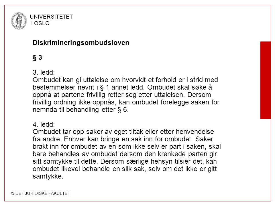 © DET JURIDISKE FAKULTET UNIVERSITETET I OSLO Diskrimineringsombudsloven § 6.