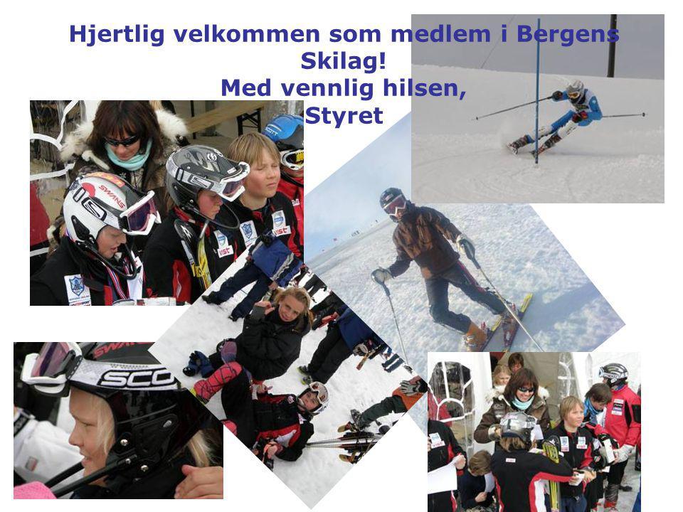 Hjertlig velkommen som medlem i Bergens Skilag! Med vennlig hilsen, Styret