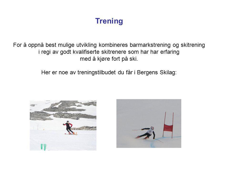 Trening For å oppnå best mulige utvikling kombineres barmarkstrening og skitrening i regi av godt kvalifiserte skitrenere som har har erfaring med å kjøre fort på ski.