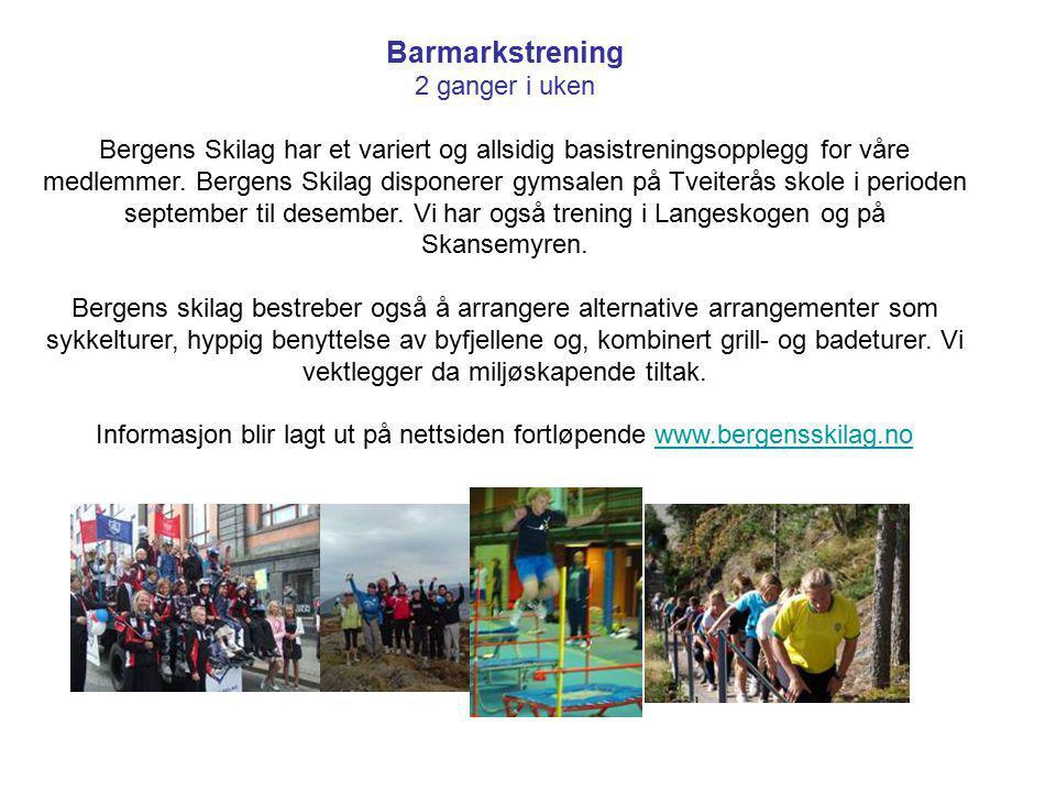 Barmarkstrening 2 ganger i uken Bergens Skilag har et variert og allsidig basistreningsopplegg for våre medlemmer. Bergens Skilag disponerer gymsalen