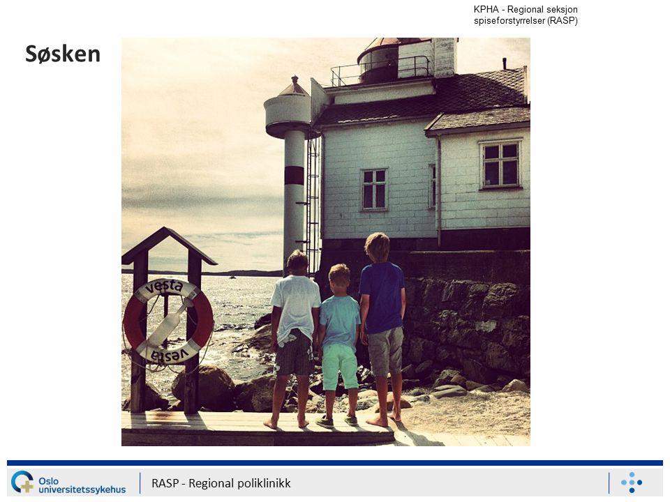 KPHA - Regional seksjon spiseforstyrrelser (RASP) RASP - Regional poliklinikk Søsken