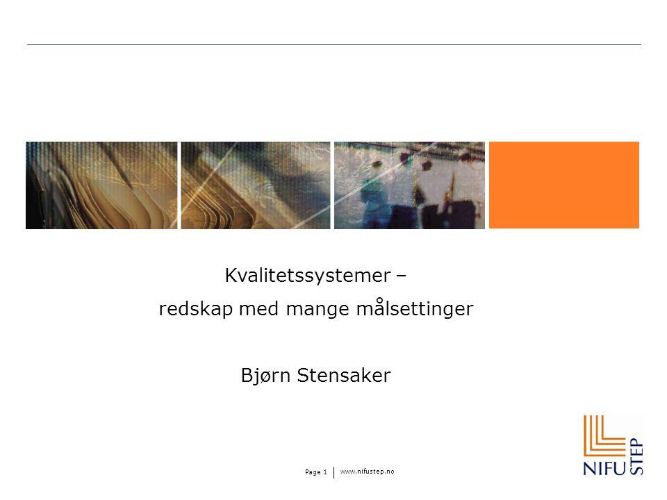 www.nifustep.no Page 1 Kvalitetssystemer – redskap med mange målsettinger Bjørn Stensaker
