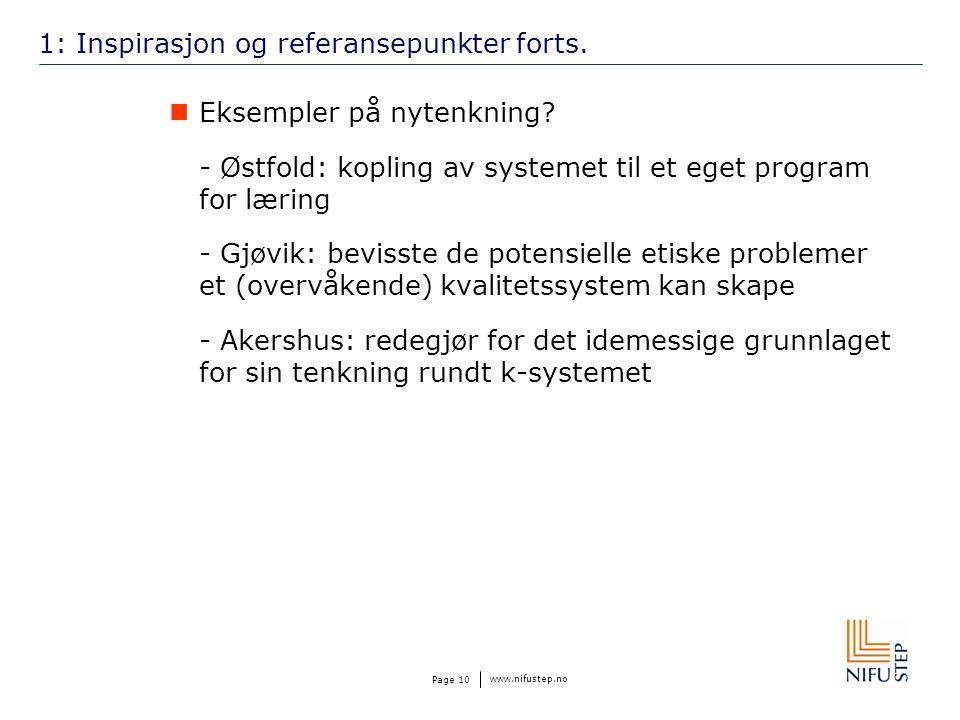 www.nifustep.no Page 10 1: Inspirasjon og referansepunkter forts. Eksempler på nytenkning? - Østfold: kopling av systemet til et eget program for læri