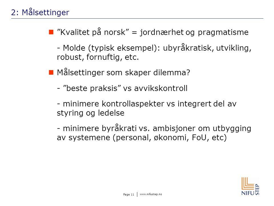 www.nifustep.no Page 11 2: Målsettinger Kvalitet på norsk = jordnærhet og pragmatisme - Molde (typisk eksempel): ubyråkratisk, utvikling, robust, fornuftig, etc.