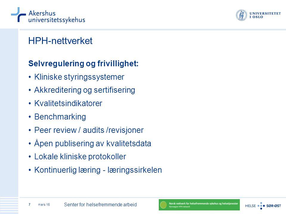 mars 15 Senter for helsefremmende arbeid 7 HPH-nettverket Selvregulering og frivillighet: Kliniske styringssystemer Akkreditering og sertifisering Kva