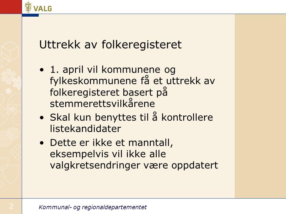 Kommunal- og regionaldepartementet 2 Uttrekk av folkeregisteret 1.