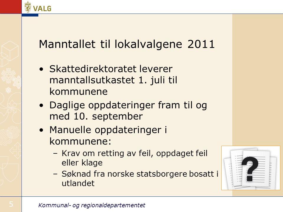 Kommunal- og regionaldepartementet 5 Manntallet til lokalvalgene 2011 Skattedirektoratet leverer manntallsutkastet 1.