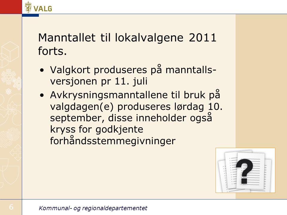 Kommunal- og regionaldepartementet 6 Manntallet til lokalvalgene 2011 forts.
