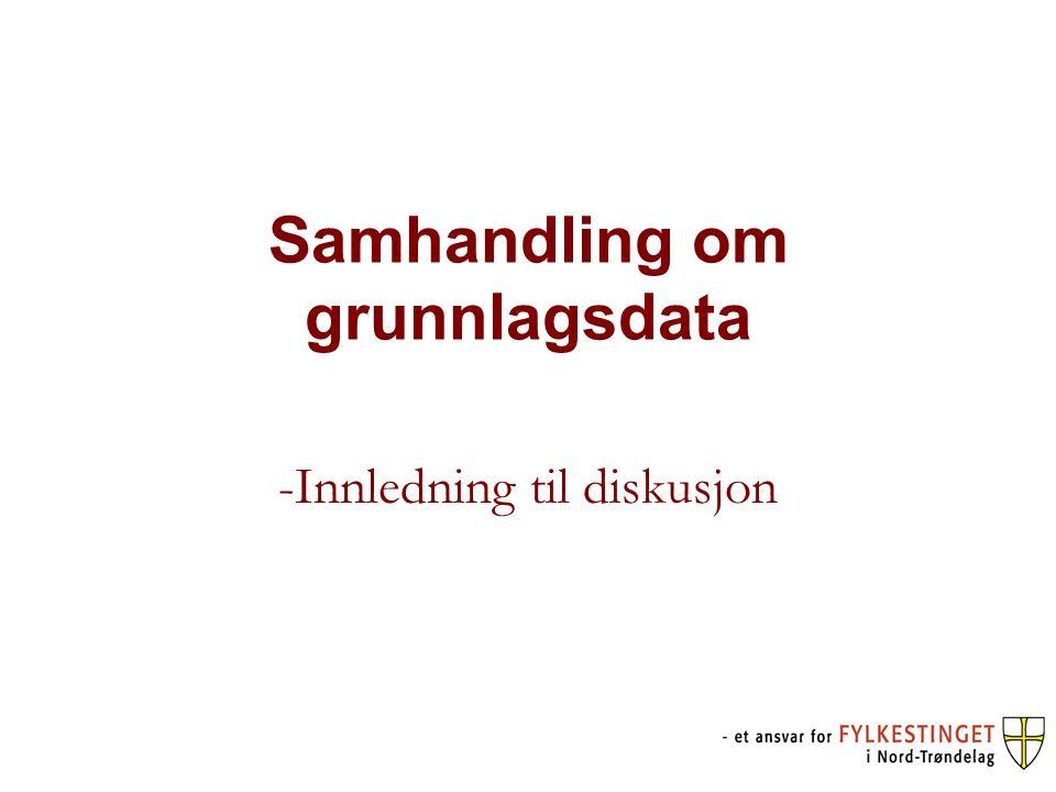 Samhandling om grunnlagsdata -Innledning til diskusjon
