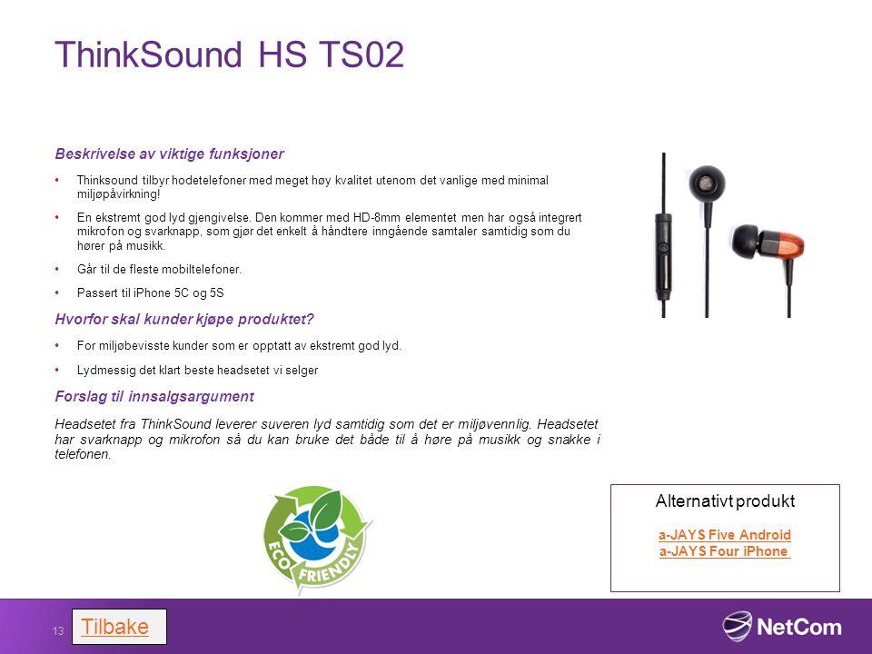 ThinkSound HS TS02 Beskrivelse av viktige funksjoner Thinksound tilbyr hodetelefoner med meget høy kvalitet utenom det vanlige med minimal miljøpåvirk