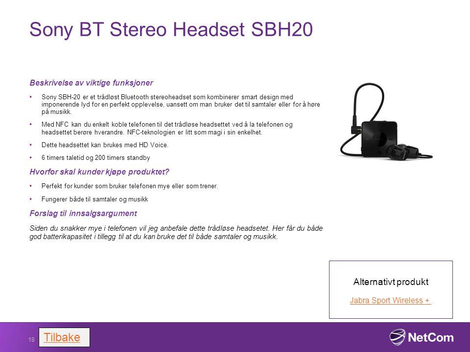 Sony BT Stereo Headset SBH20 Beskrivelse av viktige funksjoner Sony SBH-20 er et trådløst Bluetooth stereoheadset som kombinerer smart design med impo