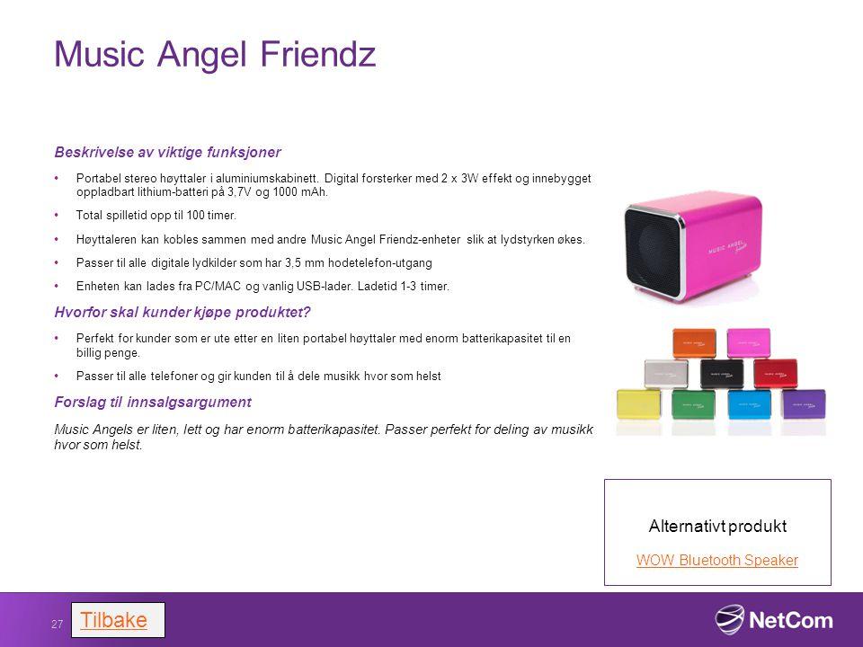 Music Angel Friendz Beskrivelse av viktige funksjoner Portabel stereo høyttaler i aluminiumskabinett. Digital forsterker med 2 x 3W effekt og innebygg