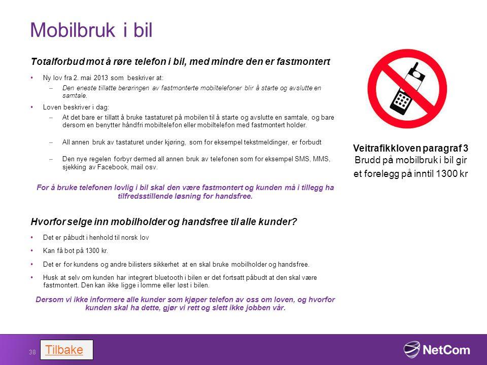 Mobilbruk i bil Totalforbud mot å røre telefon i bil, med mindre den er fastmontert Ny lov fra 2. mai 2013 som beskriver at: –Den eneste tillatte berø