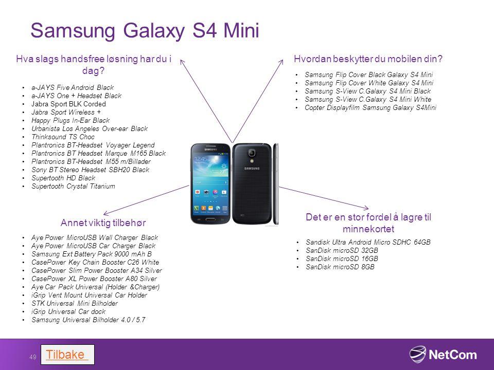 Samsung Galaxy S4 Mini 49 Hvordan beskytter du mobilen din? Samsung Flip Cover Black Galaxy S4 Mini Samsung Flip Cover White Galaxy S4 Mini Samsung S-
