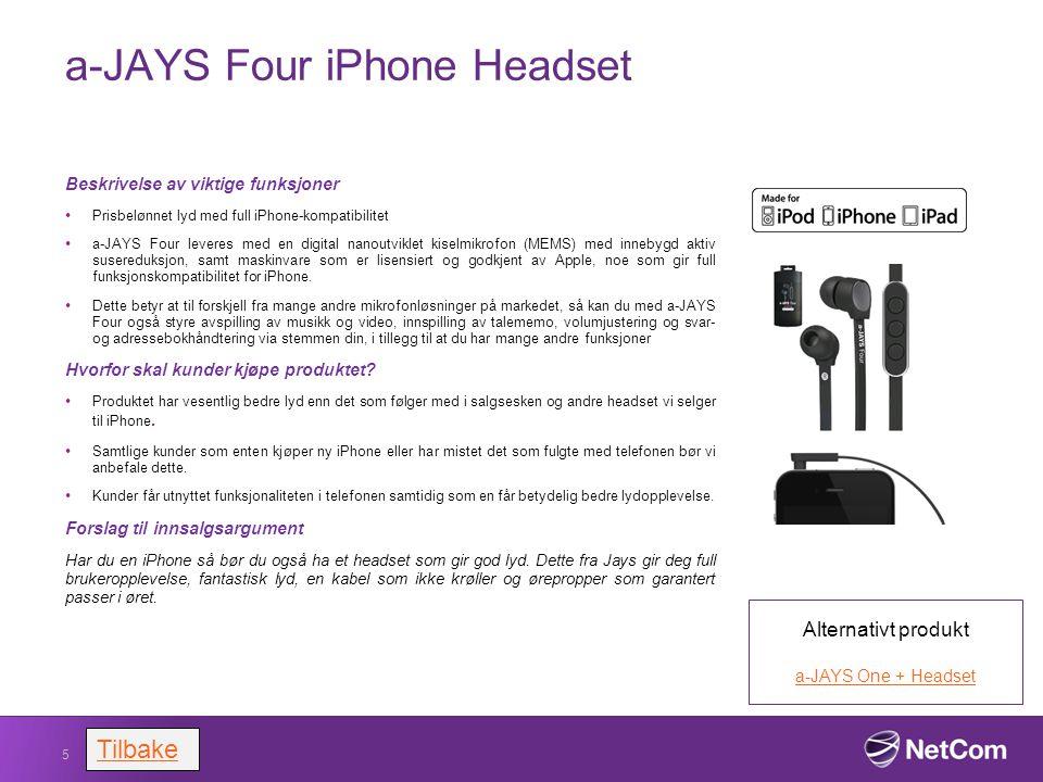 a-JAYS Four iPhone Headset Beskrivelse av viktige funksjoner Prisbelønnet lyd med full iPhone-kompatibilitet a-JAYS Four leveres med en digital nanout