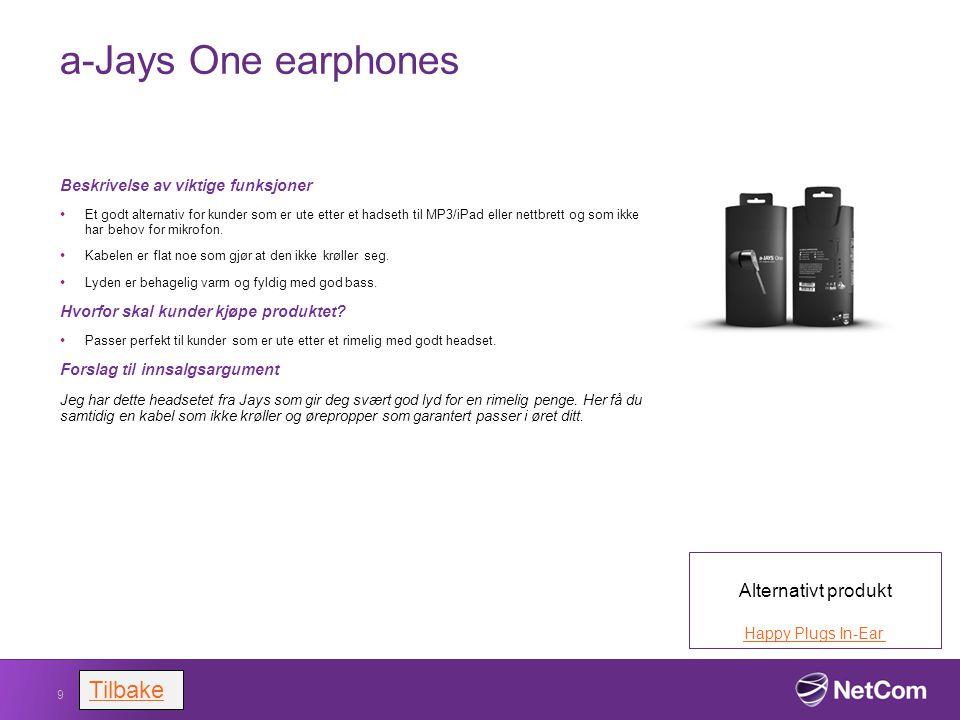 a-Jays One earphones Beskrivelse av viktige funksjoner Et godt alternativ for kunder som er ute etter et hadseth til MP3/iPad eller nettbrett og som i