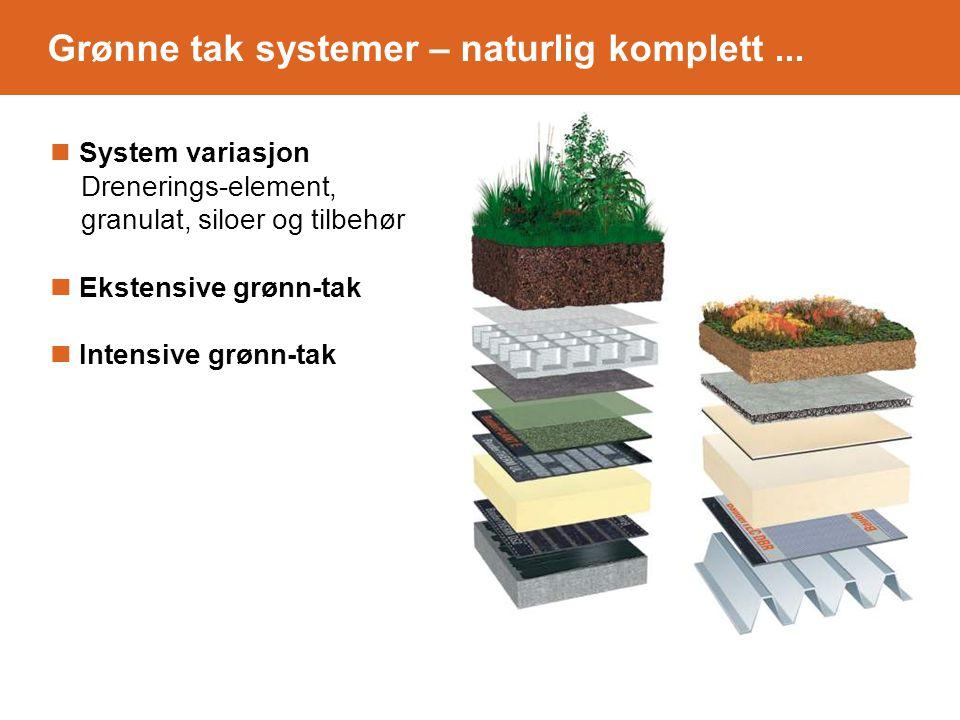 System variasjon Drenerings-element, granulat, siloer og tilbehør Ekstensive grønn-tak Intensive grønn-tak