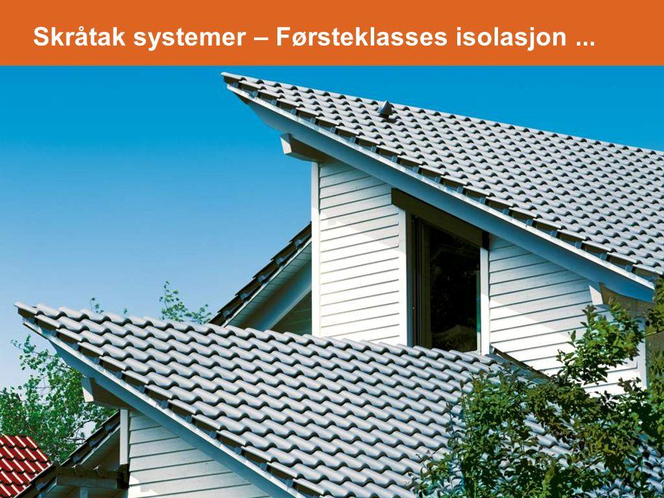 Skråtak systemer – Førsteklasses isolasjon...