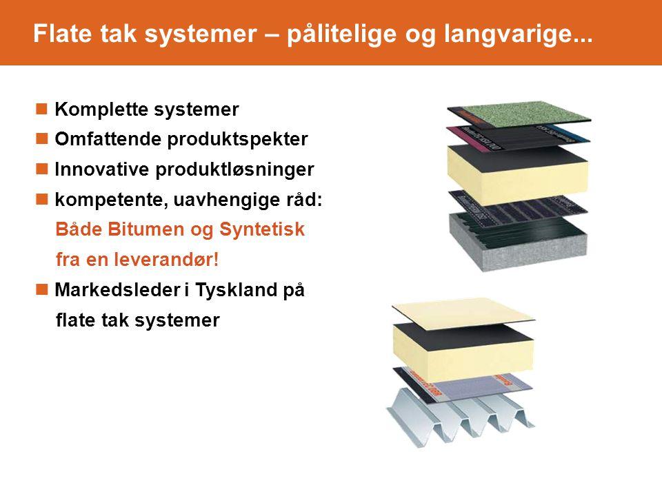 Komplette systemer Omfattende produktspekter Innovative produktløsninger kompetente, uavhengige råd: Både Bitumen og Syntetisk fra en leverandør.