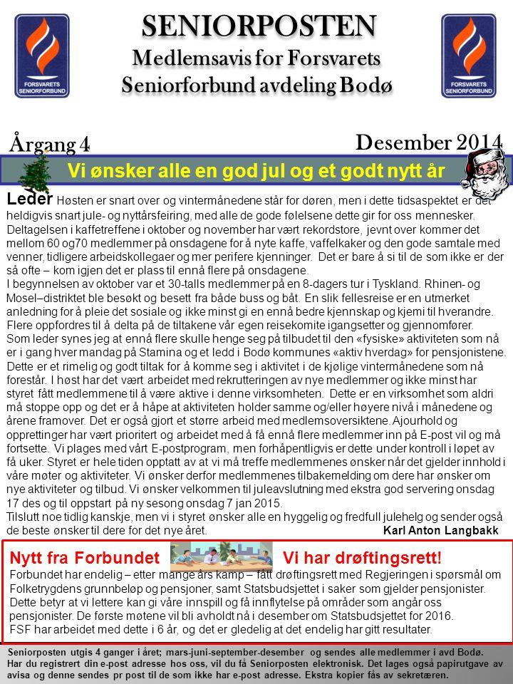 Vi ønsker alle en god jul og et godt nytt år SENIORPOSTEN Medlemsavis for Forsvarets Seniorforbund avdeling Bodø SENIORPOSTEN Medlemsavis for Forsvare