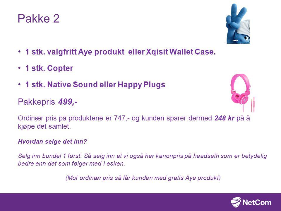 Pakke 2 1 stk. valgfritt Aye produkt eller Xqisit Wallet Case.