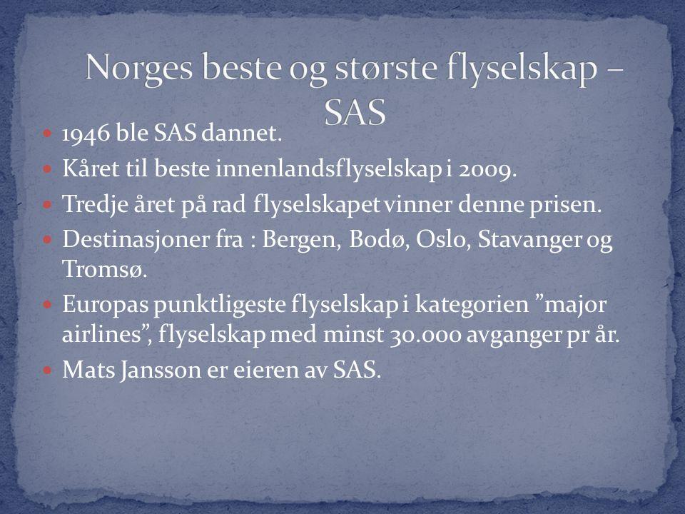 1946 ble SAS dannet. Kåret til beste innenlandsflyselskap i 2009.