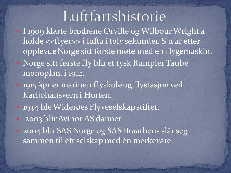 I 1909 klarte brødrene Orville og Wilbour Wright å holde > i lufta i tolv sekunder.