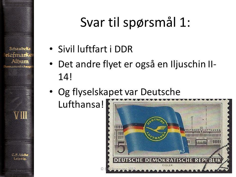 Svar til spørsmål 1: Sivil luftfart i DDR Det andre flyet er også en Iljuschin II- 14.